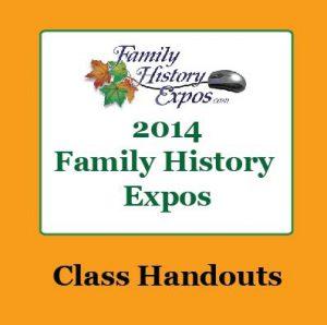 2014-09-12FamilyHistoryExpoClass Handouts